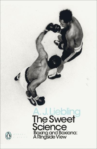The Sweet Science - A. J. Liebling