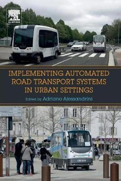 Implementing Automated Road Transport Systems in Urban Settings - Adriano Alessandrini