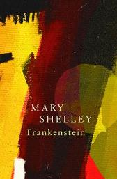 Frankenstein; Or, The Modern Prometheus (Legend Classics) - Mary Shelley