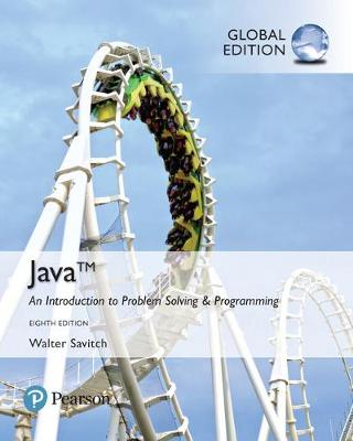 Java: An Introduction to Problem Solving and Programming plus Pearson MyLab Programming with Pearson eText, Global Edition - Walter Savitch