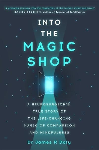 Into the Magic Shop - Dr James Doty