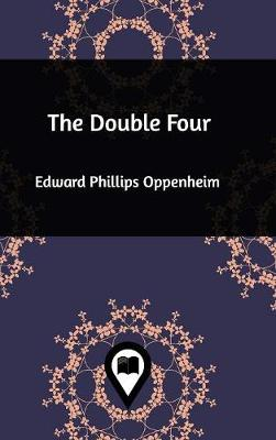 The Double Four - Edward Phillips Oppenheim
