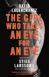 The Girl Who Takes an Eye for an Eye - David Lagercrantz George Goulding