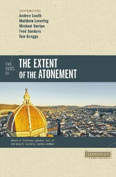 Five Views on the Extent of the Atonement - Stanley N. Gundry