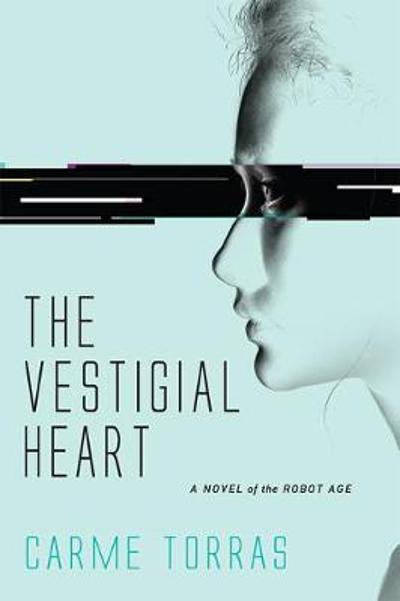 The Vestigial Heart - Carme Torras