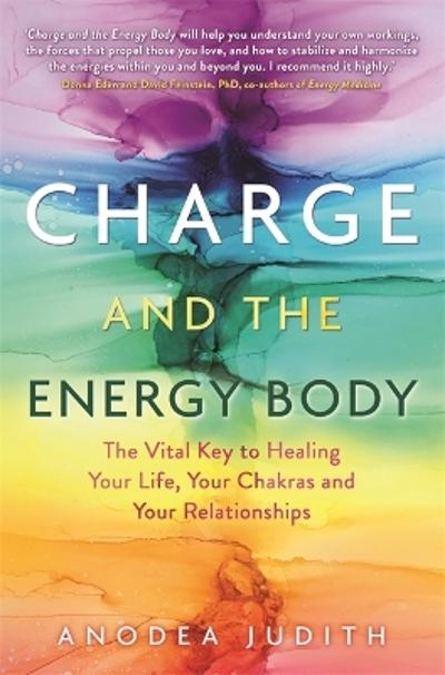 Charge and the Energy Body - Anodea Judith