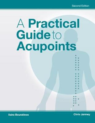 A Practical Guide to Acupoints - Chris Jarmey