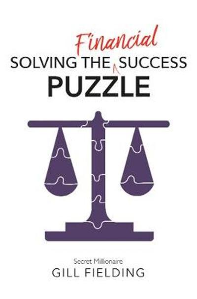 Solving the Financial Success Puzzle - Gill Fielding