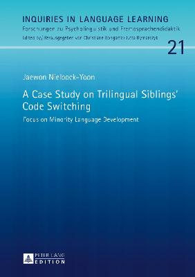 A Case Study on Trilingual Siblings' Code Switching - Jaewon Nielbock-Yoon
