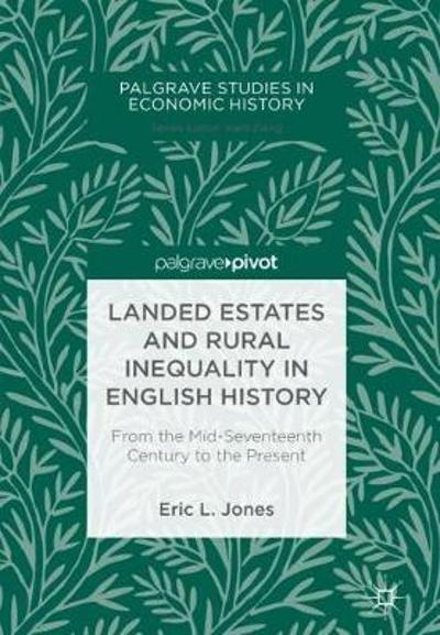 Landed Estates and Rural Inequality in English History - Eric L. Jones