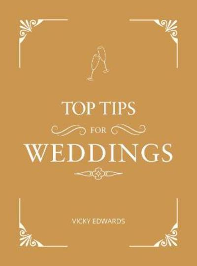 Top Tips for Weddings - Vicky Edwards