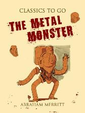 Metal Monster - Abraham Merritt