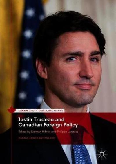 Justin Trudeau and Canadian Foreign Policy - Norman Hillmer