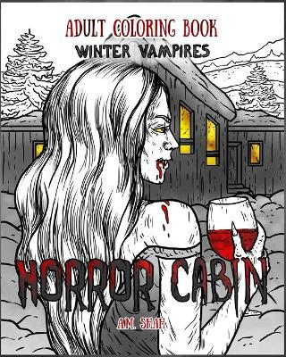 Adult Coloring Book Horror Cabin - A M Shah
