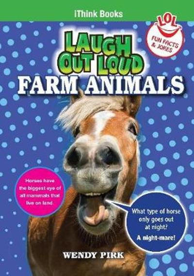 Laugh Out Loud Farm Animals - Wendy Pirk