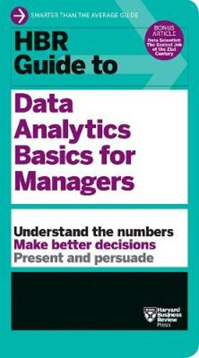 HBR Guide to Data Analytics Basics for Managers (HBR Guide Series) - Harvard Business Review