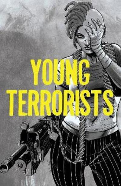 Young Terrorists Volume 1 - Matt Pizzolo