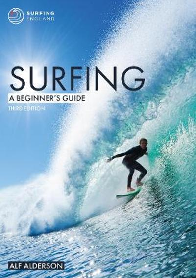 Surfing: A Beginner's Guide - Alf Alderson