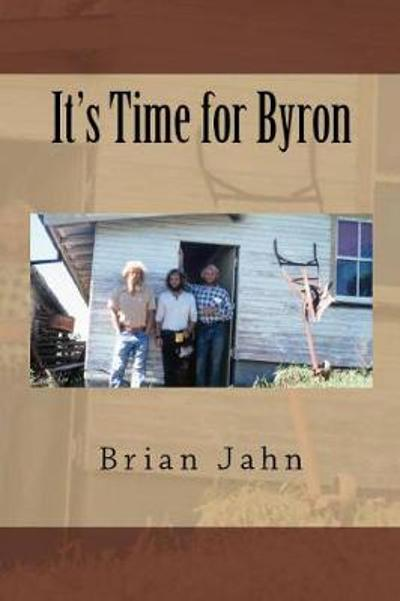 It's Time for Byron - Brian Jahn