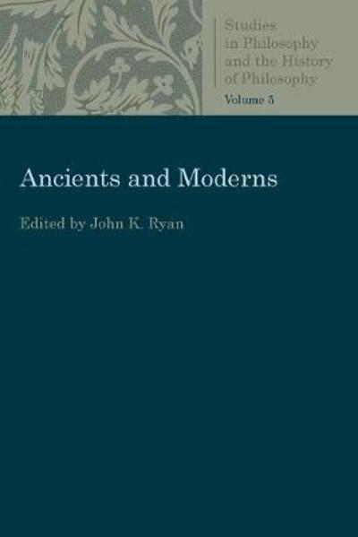 Ancients and Moderns - John K. Ryan