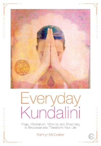 Everyday Kundalini - Kathryn McCusker