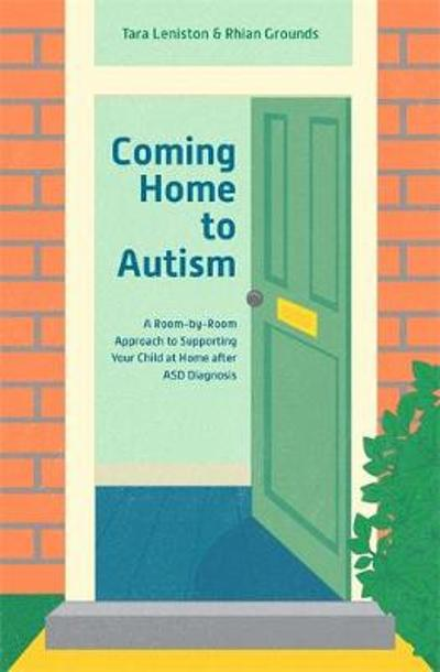 Coming Home to Autism - Tara Leniston