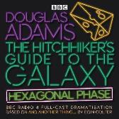 The Hitchhiker's Guide to the Galaxy: Hexagonal Phase - Eoin Colfer Douglas Adams Simon Jones Geoffrey McGivern Mark Wing-Davey Sandra Dickinson Jane Horrocks Full Cast Ed Byrne Lenny Henry
