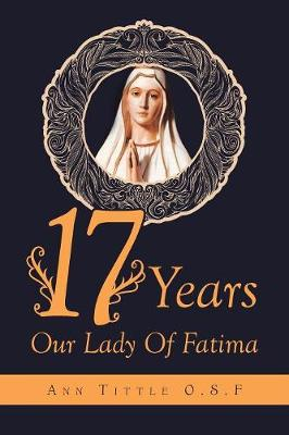 17 Years Our Lady of Fatima - Ann Tittle O S F