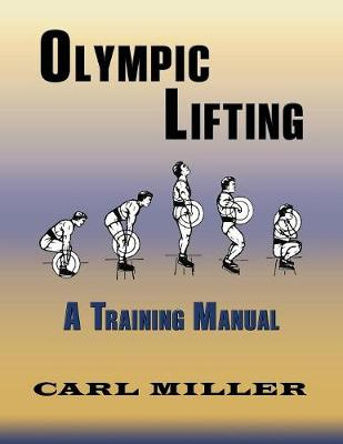Olympic Lifting - Carl Miller