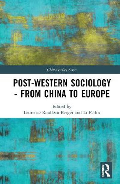 Post-Western Sociology - From China to Europe - Laurence Roulleau-Berger