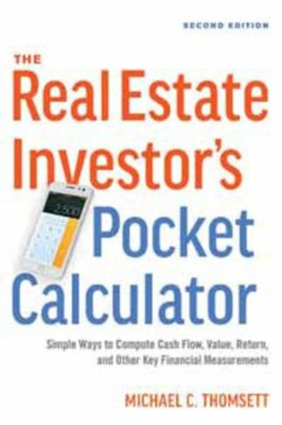 THE REAL ESTATE INVESTOR'S POCKET CALCULATOR - Michael C. Thomsett