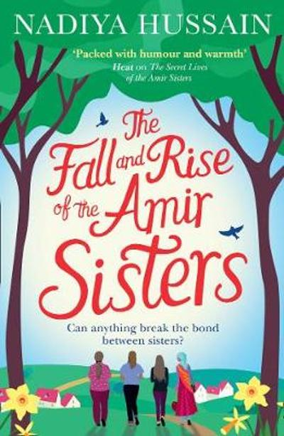 The Fall and Rise of the Amir Sisters - Nadiya Hussain
