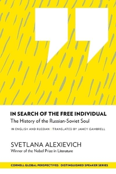 In Search of the Free Individual - Svetlana Alexievich