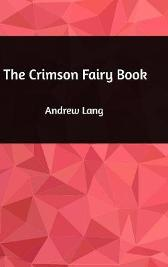 The Crimson Fairy Book - Andrew Lang
