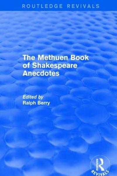 The Methuen Book of Shakespeare Anecdotes - Ralph Berry