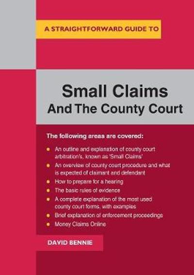 A Straightforward Guide To Small Claims And The County Court - David Bennie