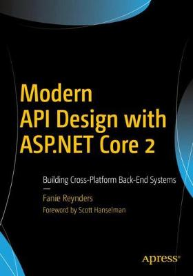 Modern API Design with ASP.NET Core 2 - Fanie Reynders