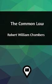 The Common Law - Robert William Chambers
