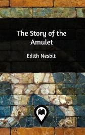 The Story of the Amulet - Edith Nesbit