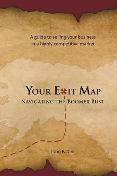 Your Exit Map - John F Dini