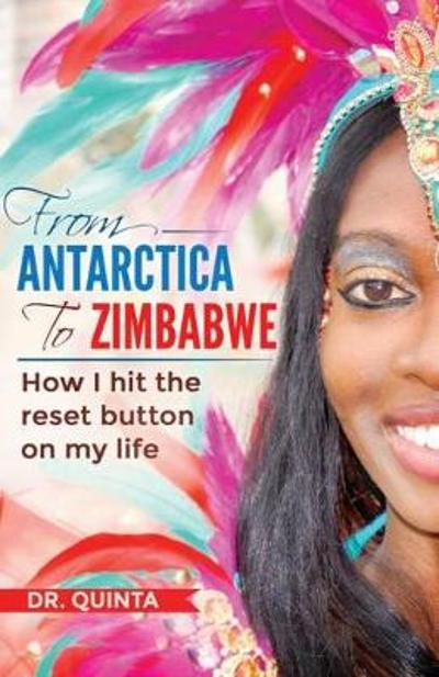 From Antarctica to Zimbabwe - Dr Quinta