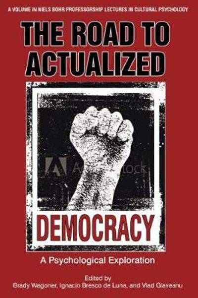 The Road to Actualized Democracy - Brady Wagoner