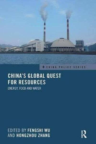China's Global Quest for Resources - Fengshi Wu