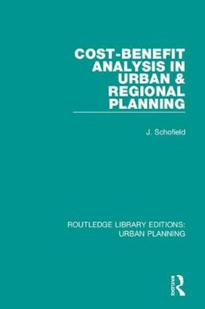 Cost-Benefit Analysis in Urban & Regional Planning - John A. Schofield