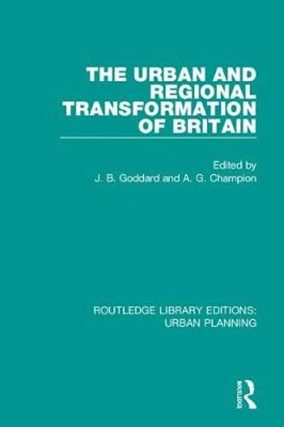 The Urban and Regional Transformation of Britain - John Goddard