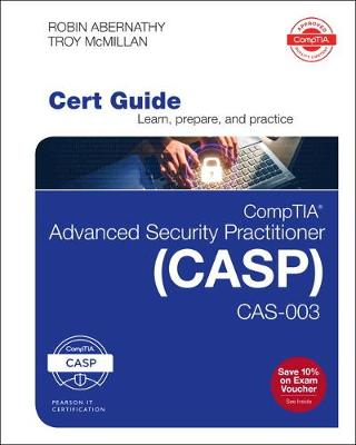 CompTIA Advanced Security Practitioner (CASP) CAS-003 Cert Guide - Robin Abernathy