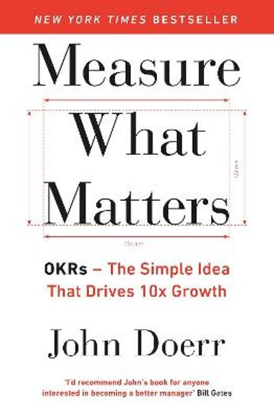 Measure What Matters - John Doerr
