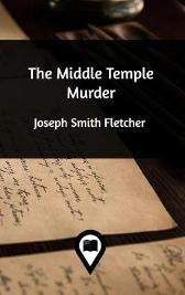 The Middle Temple Murder - Joseph Smith Fletcher