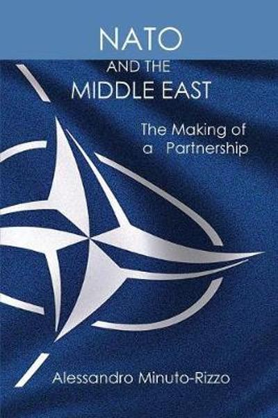 NATO and the Middle East - Alessandro Minuto-Rizzo