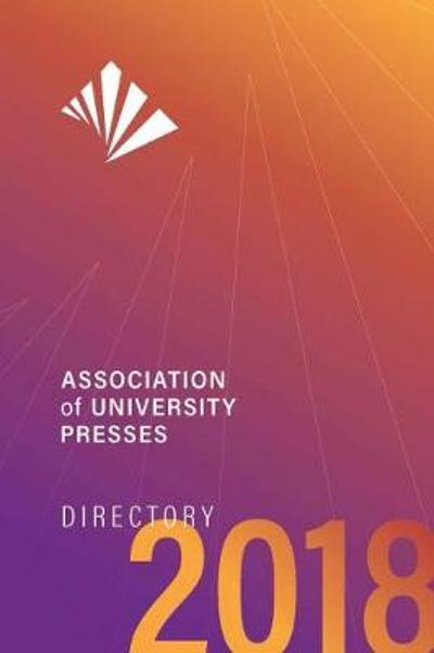Association of University Presses Directory 2018 - Association of University Presses